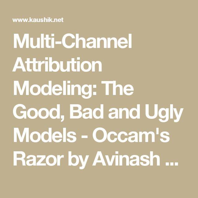 avinash multi channel attribution modeling good ugly models