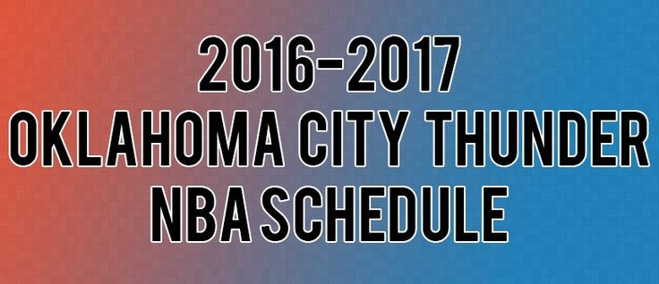 Oklahoma City Thunder Schedule for 2016-2017