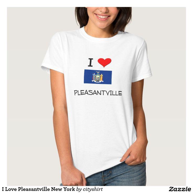 I Love Pleasantville New York T Shirt