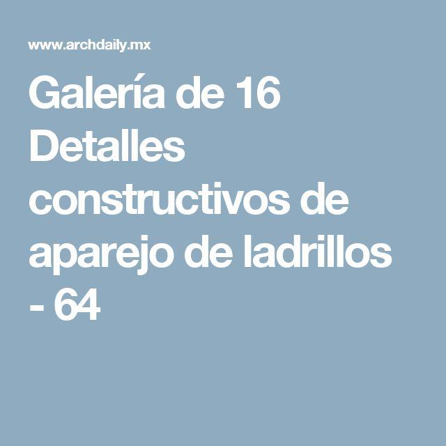 Galería de 16 Detalles constructivos de aparejo de ladrillos - 64