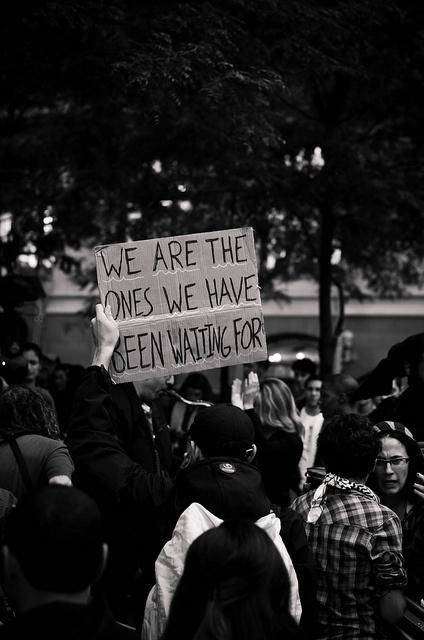 Nosotros somos aquellos que hemos estado esperando. #Frases #Acción #Activismo