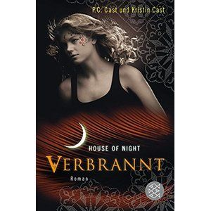 Verbrannt: House of Night 7 (Hochkaräter)