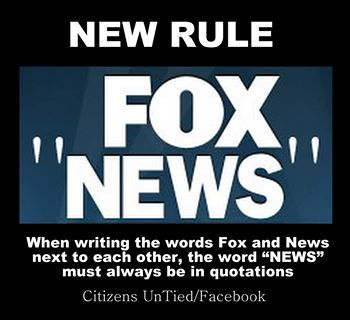 """new rule! When writing the words Fox and News next to each other, the word """"News"""" must always be in quotations."""