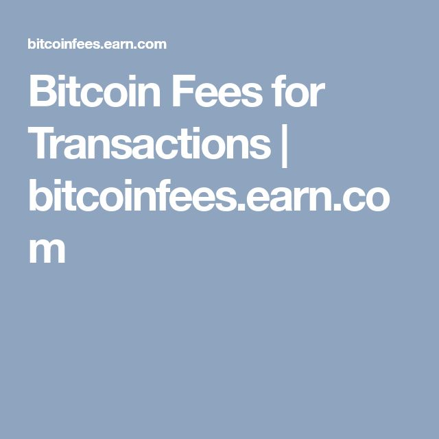 Bitcoin Fees for Transactions | bitcoinfees.earn.com