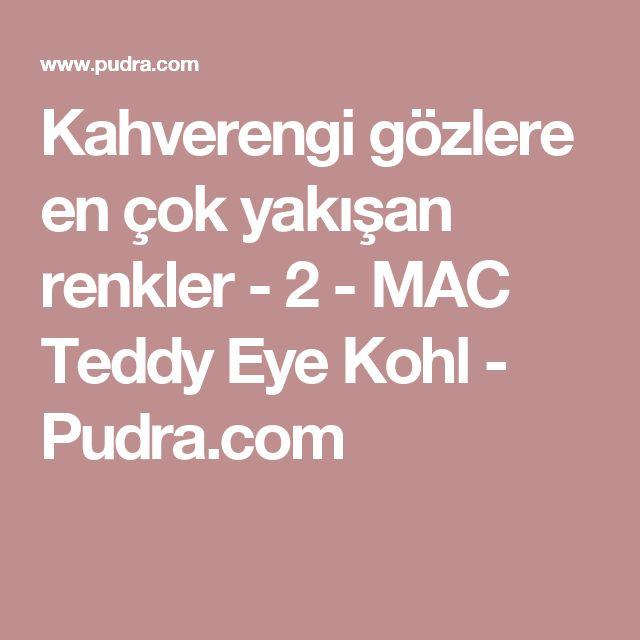 Kahverengi gözlere en çok yakışan renkler - 2 - MAC Teddy Eye Kohl - Pudra.com
