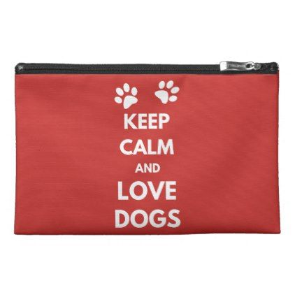 Keep calm and love dogs travel accessory bag - dog puppy dogs doggy pup hound love pet best friend