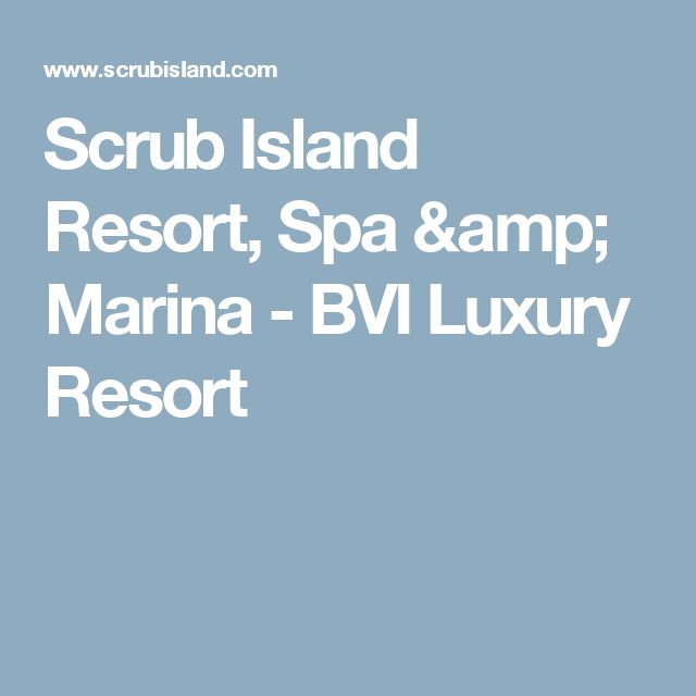 Scrub Island Resort, Spa & Marina - BVI Luxury Resort