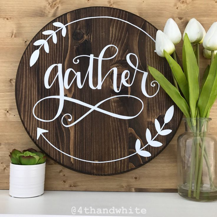 "Hand hand lettered 15"" wood round ""gather"" by 4thandWhite on Etsy https://www.etsy.com/listing/524558289/hand-hand-lettered-15-wood-round-gather"