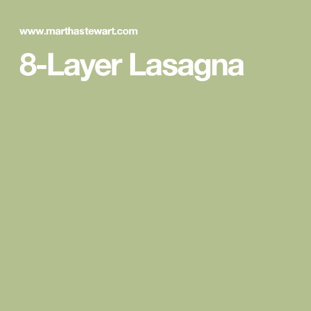 8-Layer Lasagna