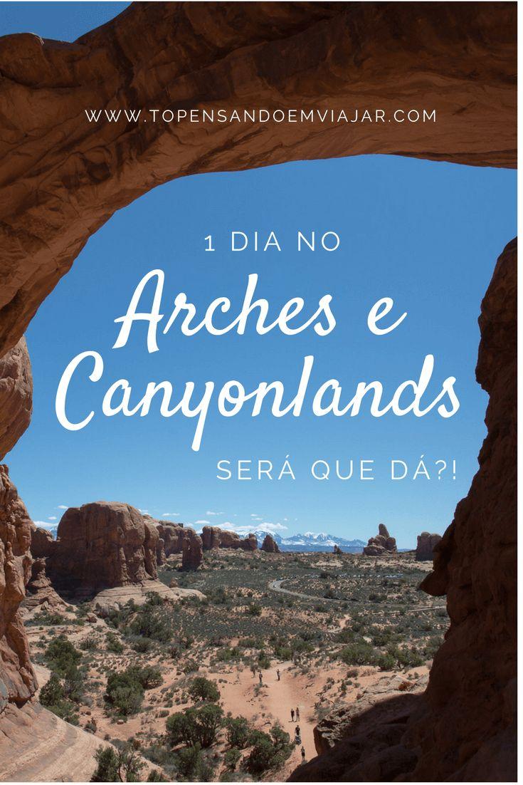 Dicas práticas e muita inspiração para organizar seu roteiro de 1 dia no Arches e Canyonlands National Parks, no sul de Utah, nos Estados Unidos.