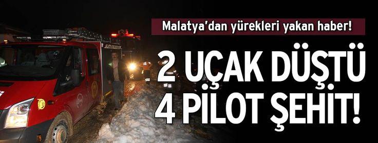 Malatya'da 2 uçak düştü: 4 şehit! Malatya'da iki askeri uçak bilinmeyen bir nedenle düştü. Uçaklardaki 4 pilot şehit oldu.