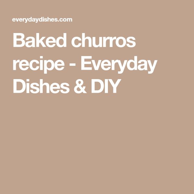 Baked churros recipe - Everyday Dishes & DIY