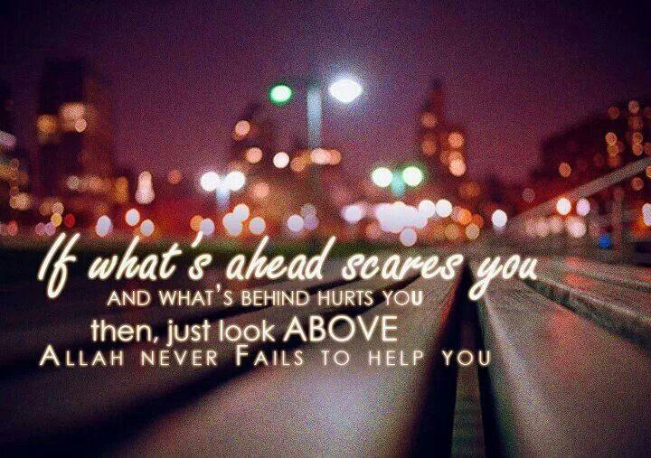 Have faith in Allah   ...