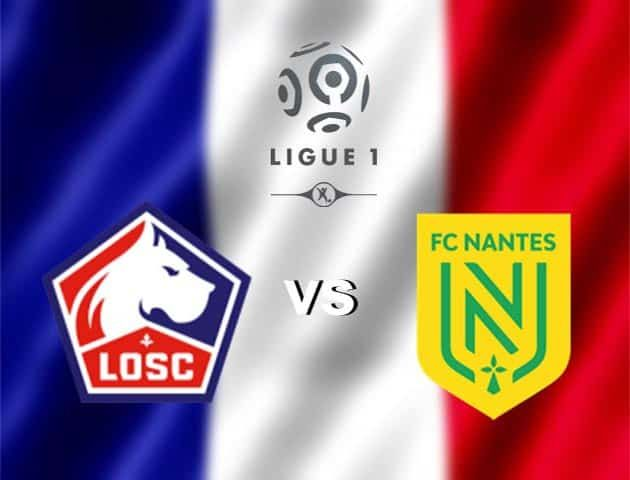 Nantes vs Lille Live Stream Premier League Match, Predictions and Betting Tips