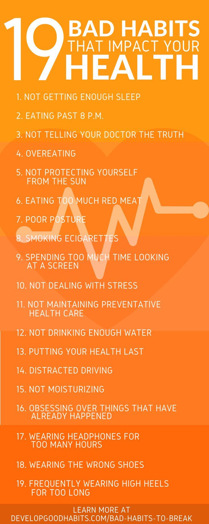 Bad Habits that impact your health. These 19 bad habits are all to common examples of habits that run contrary to healthy living. If you want to live long and healthy life. Avoid these 19 bad habits. See more bad habits in the full list of 283 bad habits