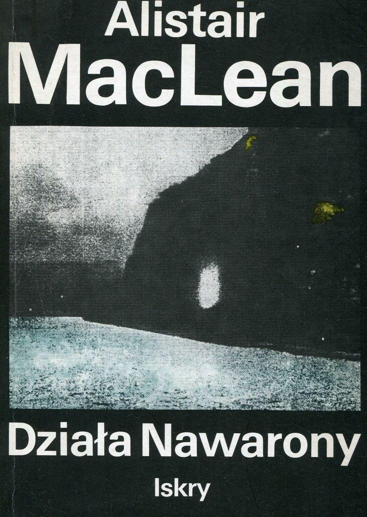 """""""Działa Nawarony"""" Alistair MacLean Translated by Adam Kaska Cover by Jan Bokiewicz Published by Wydawnictwo Iskry 1989"""