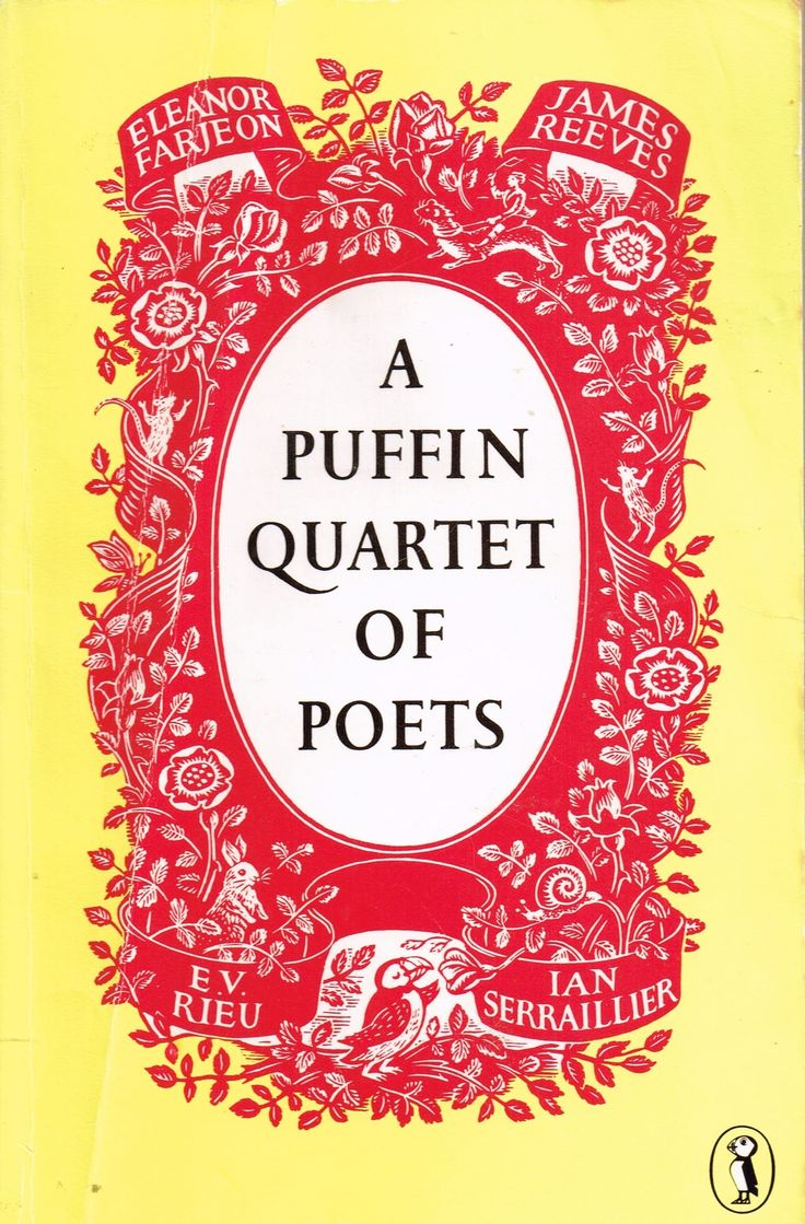 A Puffin Quartet of Poets (1958) Eleanor Farjeon, James Reeves, E.V. Rieu & Ian Serraillier. Farjeon had a few lovely poems, but on the whole I enjoyed Reeve & Rieu the most, and Serraillier not at all. Finished 18th Oct 2015, bedtime reading, first read.