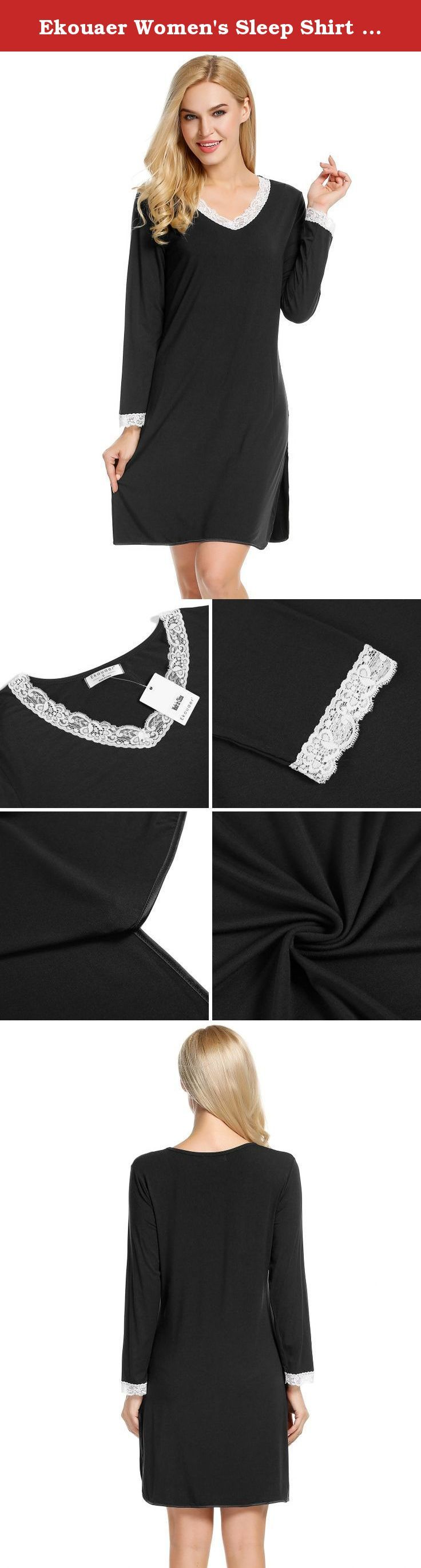 Ekouaer Women's Sleep Shirt Comfort Night Gowns Long-sleeved Pajamas (Black, Medium). Ekouaer Women's Nightshirts Viscose Chemises Slip Long Nightgown Sleepwear S-XXL Super soft, truly comfort lightweight eco-friendly fabric:95% Viscose+5% Elastane; Lace:92% Polyamide+8% Spandex. Comfy long-sleeved knee-length sleepshirt featuring romantic flair with lace at the v-neckline and on the scooped hem. LOVELY CUT AND EASY FIT: With a nice roomy fit, this sleep tee goes great with just about any...
