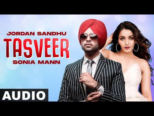 Djpunjab Tasveer Jordan Sandhu Mp3 Song Download In 2021 Songs Mp3 Song Download Latest Song Lyrics