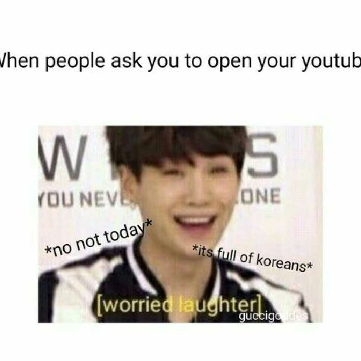 I don't let them open it cause I have Koreans things and some people like stay stupid shit  ,I only open it if is my friends who's YouTube is the same as mine