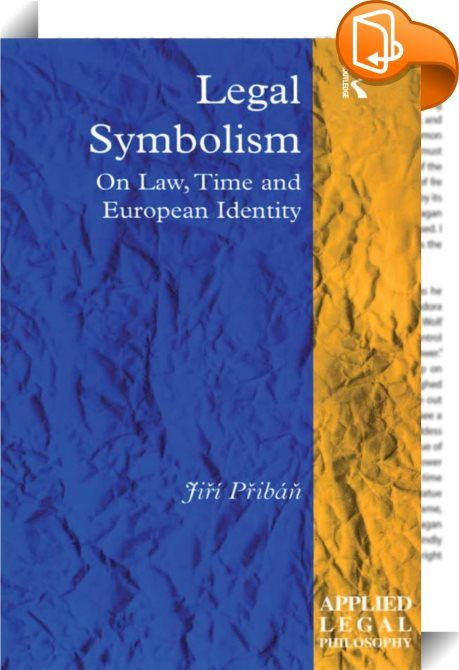 Legal Symbolism    :  Jirí Pribán's book contributes to the field of systems theory of law in the context of European legal and political integration and constitution-making. It puts recent European legislative efforts and policies, especially the EU enlargement process, in the context of legal theory and philosophy. Furthermore, the author shows that the system of positive law has a symbolic meaning, reflecting how it also contributes to the semantics of political identity, democratic...
