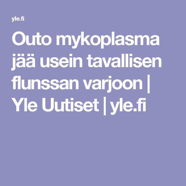 Outo mykoplasma jää usein tavallisen flunssan varjoon | Yle Uutiset | yle.fi