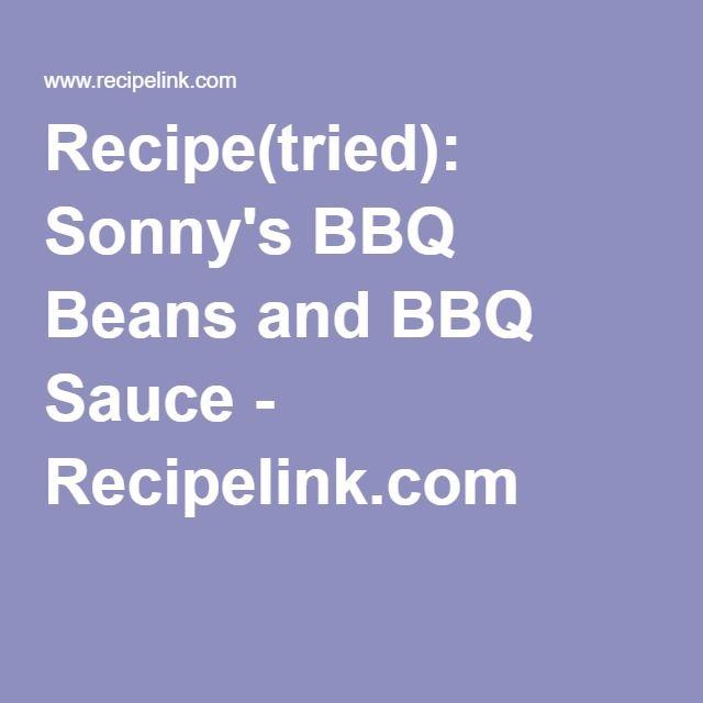 Recipe(tried): Sonny's BBQ Beans and BBQ Sauce - Recipelink.com