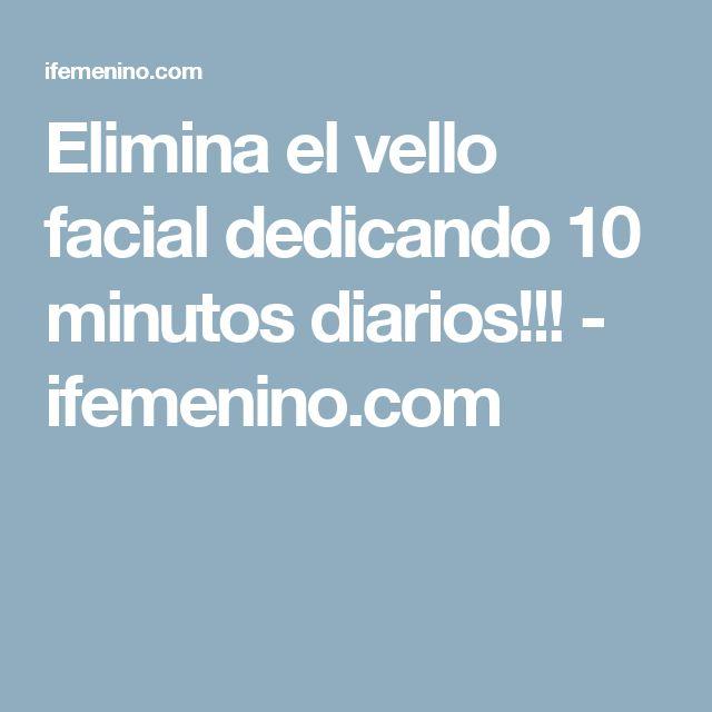 Elimina el vello facial dedicando 10 minutos diarios!!! - ifemenino.com