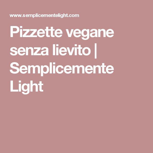 Pizzette vegane senza lievito | Semplicemente Light