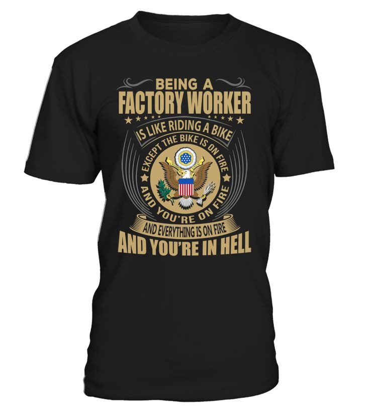 Being a Factory Worker Is Like Riding A Bike #FactoryWorker