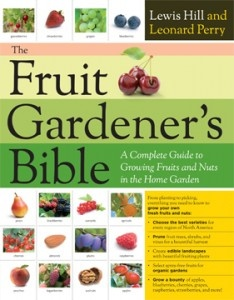 The Fruit Gardener's Bible: A Complete Guide to Growing Fruits and Nuts in the Home Garden by Lewis Hill and Leonard Perry