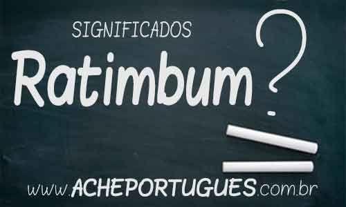 Significado de Ratimbum - Significados