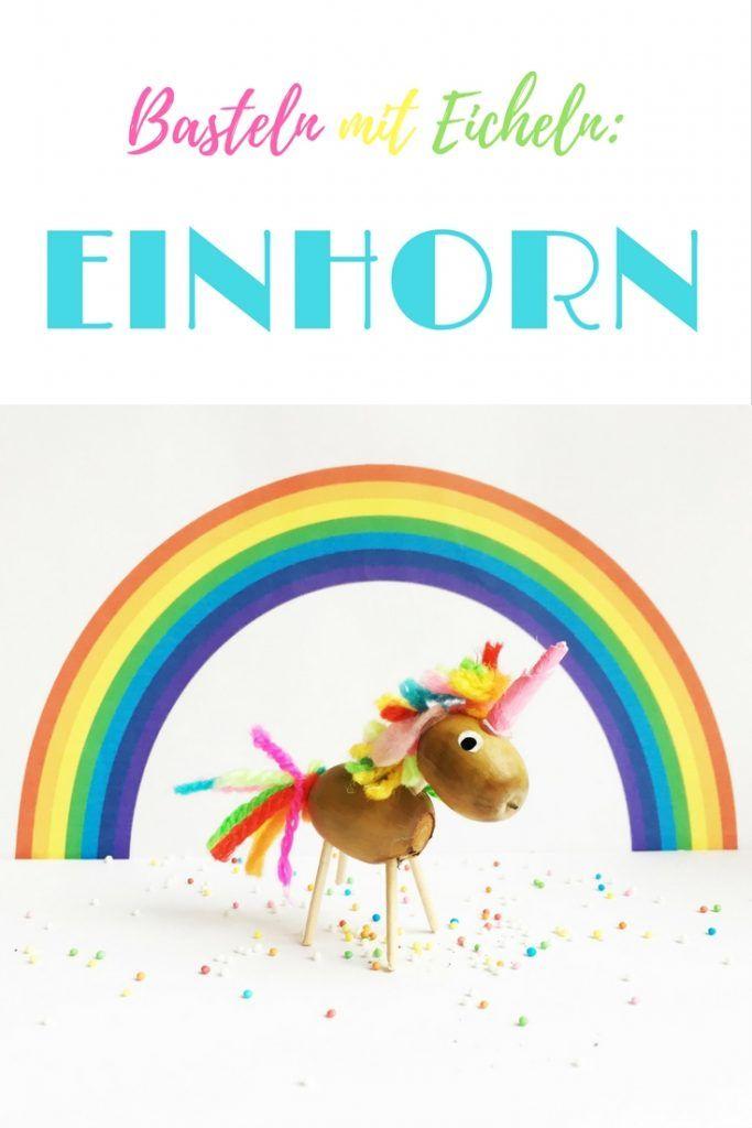 basteln mit eicheln regenbogen einhorn diy kids pinterest basteln. Black Bedroom Furniture Sets. Home Design Ideas