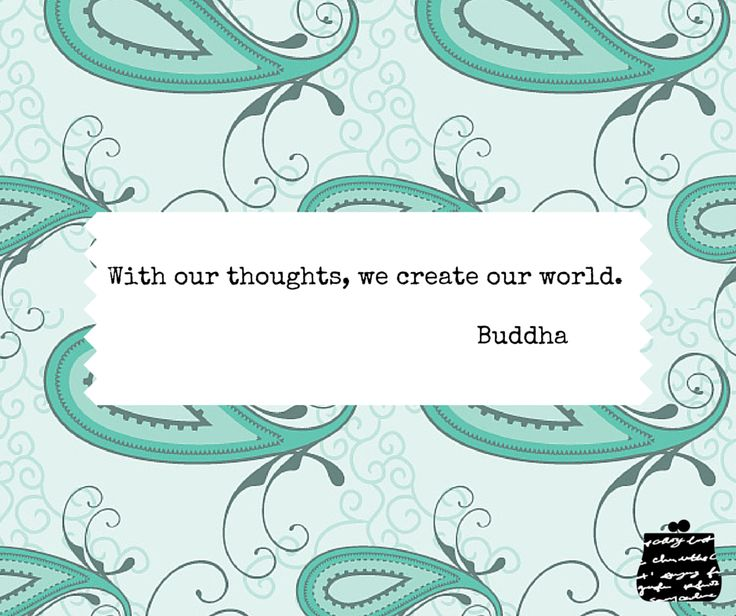 With our thoughts we create or world.  - Buddha - #quotes #wisdom #inspiration #positivethinking #buddha