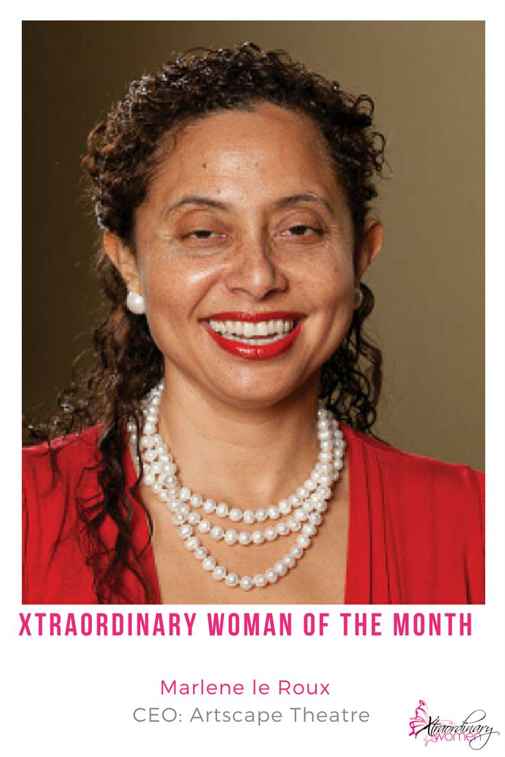 Xtraordinary Woman of the Month - Marlene le Roux - CEO of Artscape Theatre