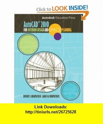 AutoCAD 2010 for Interior Designers and Space Planning (9780135069929)  James M. Kirkpatrick,
