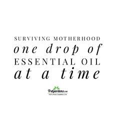 Because mothering is hard // essential oil quotes // TruGardens