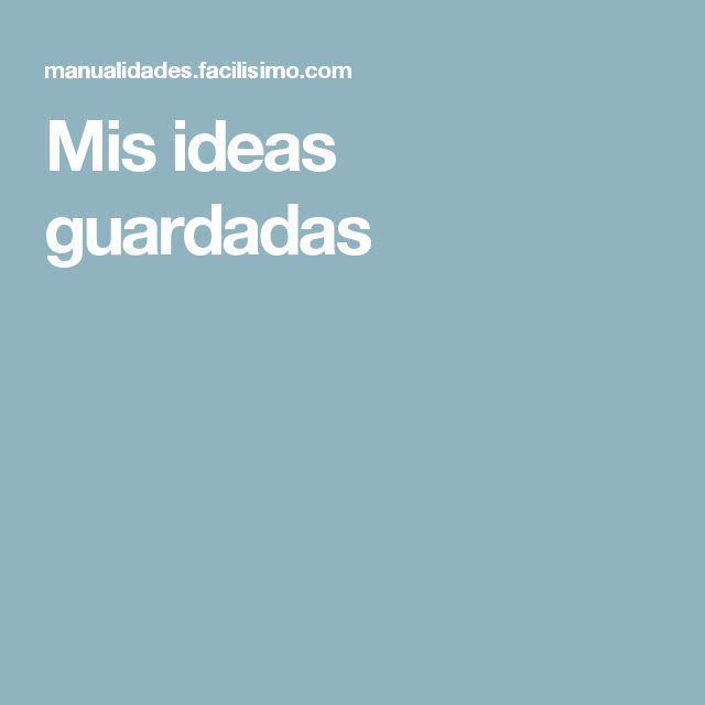 Mis ideas guardadas