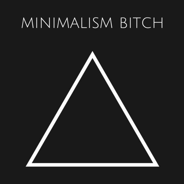 Check out this awesome 'Minimalism+Bitch+-+Triangle+Design' design on @TeePublic!