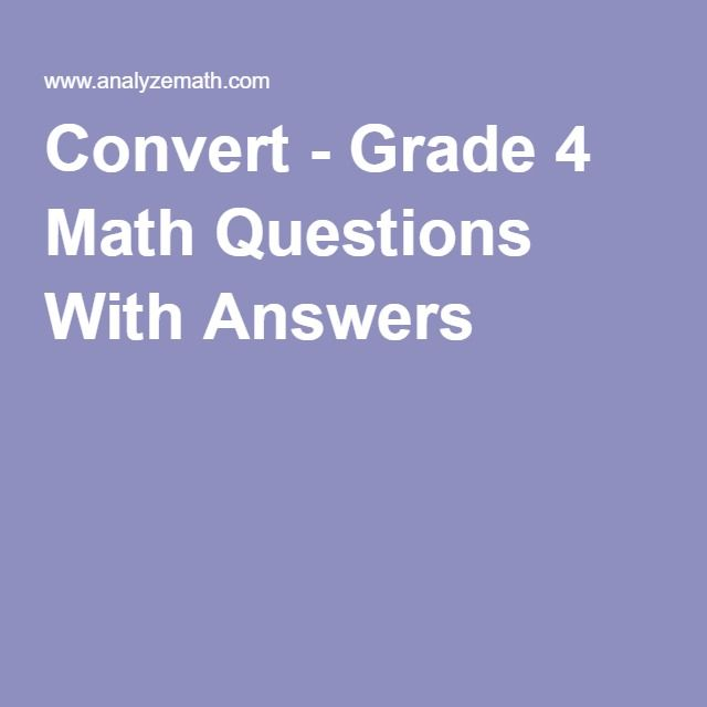 Convert - Grade 4 Math Questions With Answers