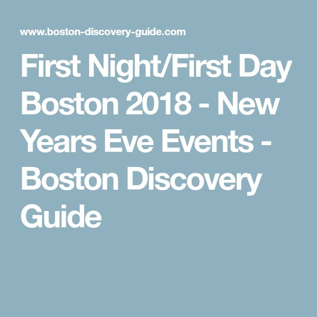 First Night/First Day Boston 2018 - New Years Eve Events - Boston Discovery Guide