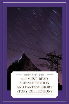 100 must-read science fiction and fantasy short story collections.