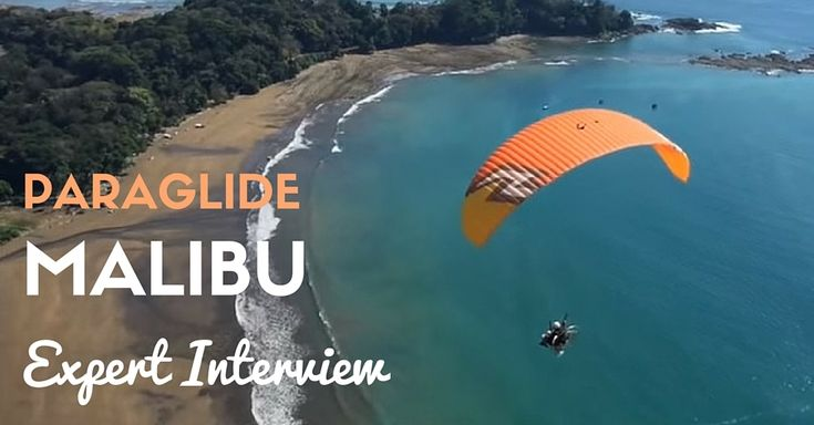 Paragliding in Malibu: Expert Interview  | Experience Gifts News From Experience Days