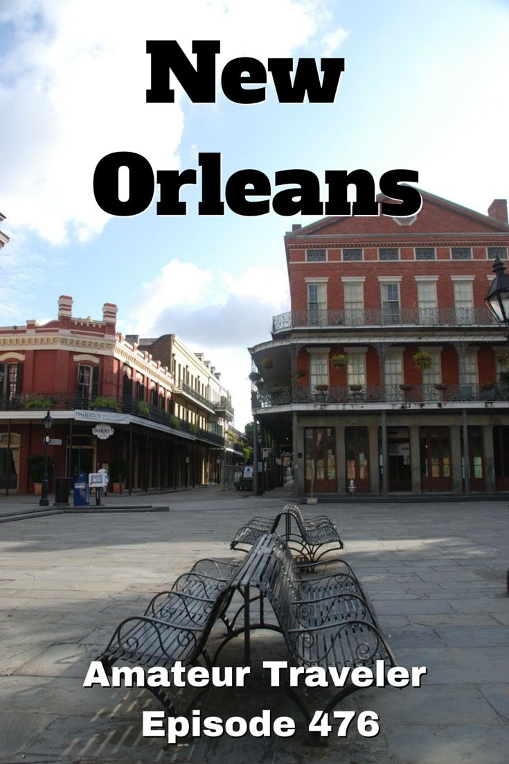 What to do, see and eat when you travel to New Orleans. Travel to New Orleans, Louisiana – Amateur Traveler Episode 476