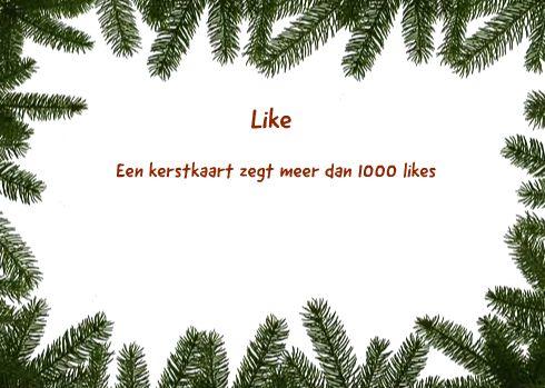 <p>Like Een kerstkaart zegt meer dan 1000 likes Ingezonden door: Judith Barreveld</p>