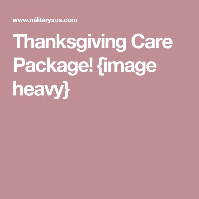 Thanksgiving Care Package! {image heavy}