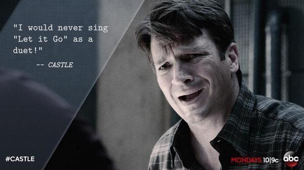 """""""I would never sing """"Let it Go"""" as a duet!"""" Castle TV show quotes"""