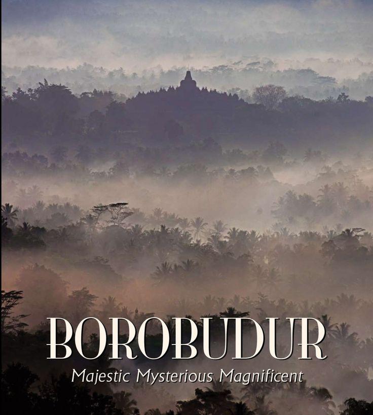 Borobudur: Majestic Mysterious Magnificent by John N. Miksic, Noerhadi Magetsari, Jan Fontein, Timbul Haryono