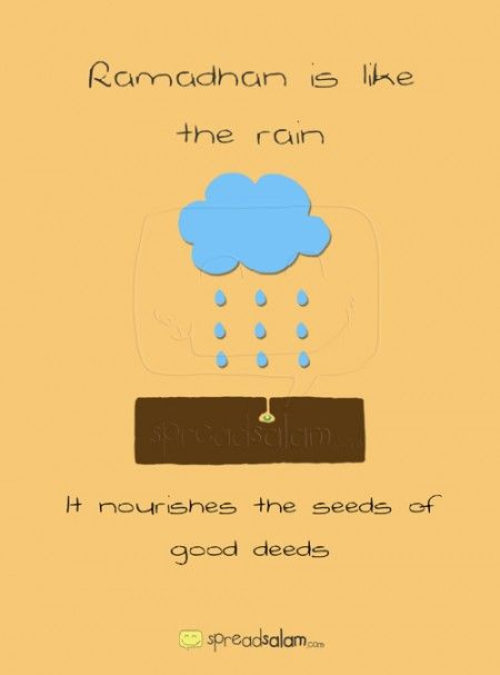 Ramadhan is like the rain… It nourishes the seeds of good deeds…  i.spreadsalam.com/1m #Ramadhan #Ramadan