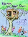 """""""Views from Our Shoes"""" - a book of short essays by children with sibblings having disabilities. AWoodbine House Special Needs Books"""